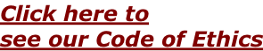 Click here to see our Code of Ethics